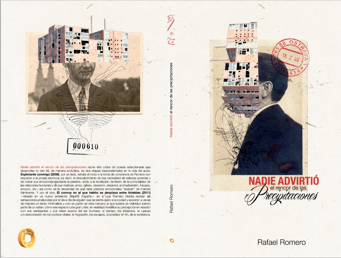 NADIE ADVIRTIÓ EL RENCOR DE LAS PRECIPITACIONES (Poesía, Círculo Cultural, 2015)