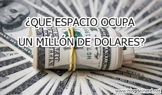 ¿Cuanto espacio ocupa un millón de dolares?