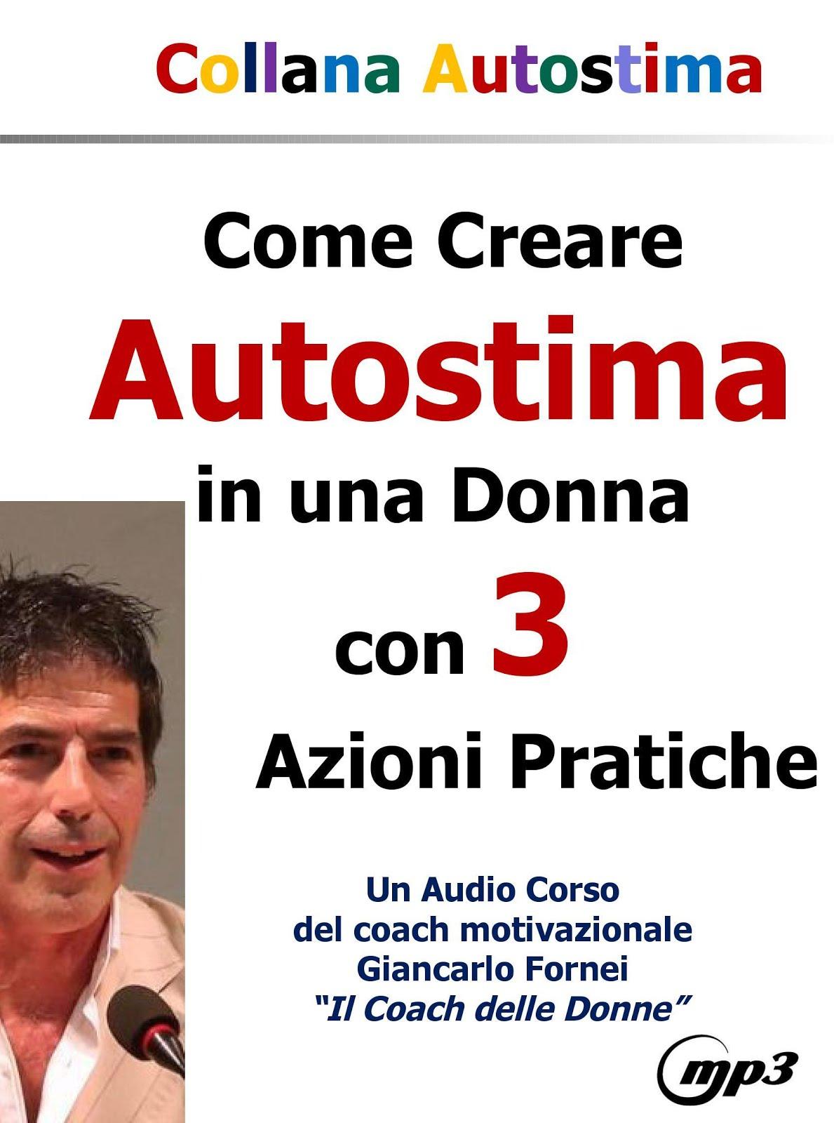 Come Creare Autostima in una Donna con 3 Azioni Pratiche (Audio Corso Mp3)