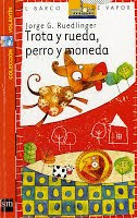 TROTA Y RUEDA, PERRO Y MONEDA