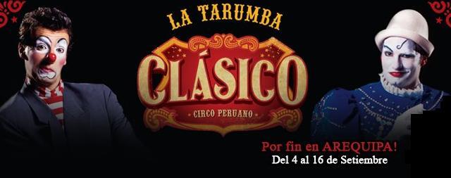 La Tarumba Presenta en Arequipa CLASICO CIRCO PERUANO - Del 4 al 16 de Setiembre