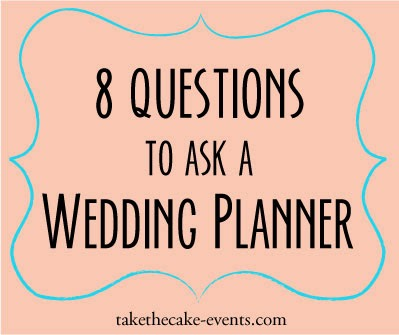 8 questions to ask a wedding planner // Take the Cake Event Planning