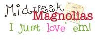 Mid Week Magnolia's