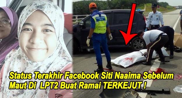 Status Terakhir Facebook Siti Naaima Sebelum Maut Di LPT2 Buat Ramai TERKEJUT !