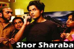 Shor Sharaba Hone De