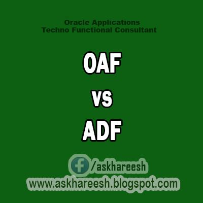 OAF vs ADF,AskHareesh Blog for OracleApps