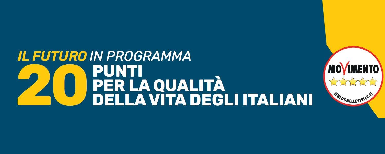 PROGRAMMA M5S: 20 PUNTI PER LA QUALITÀ DELLA VITA DEGLI ITALIANI