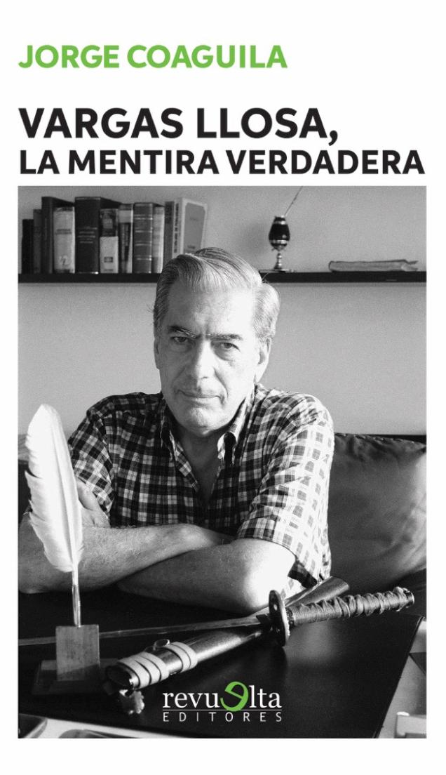 20. Vargas Llosa, la mentira verdadera (2017) Primera edición