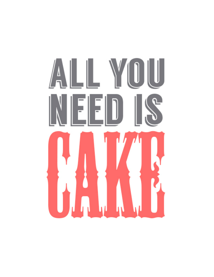 All You Need Is Cake | Free Printable