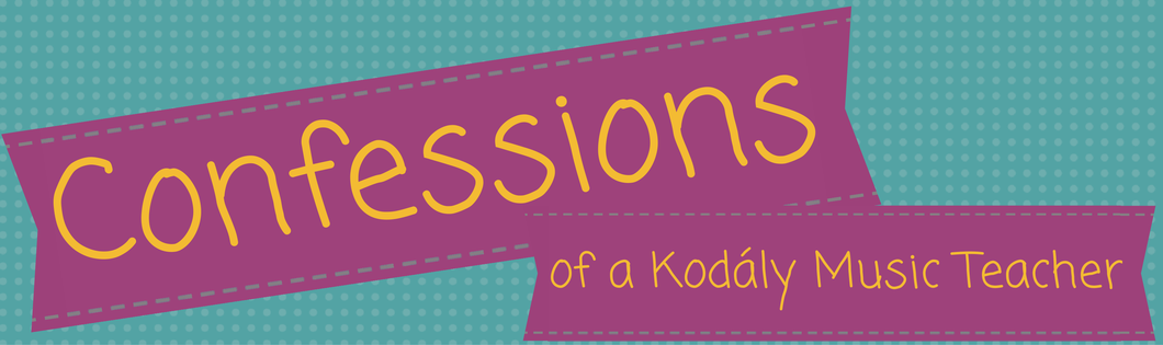Confessions of a Kodály Music Teacher