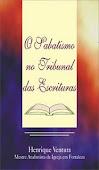 O Sabatismo no tribunal das Escrituras