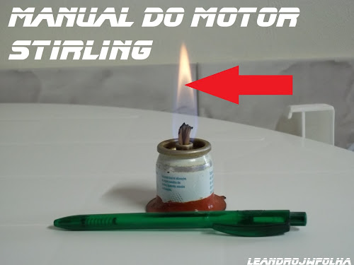 Manual do motor Stirling, lamparina a álcool caseira e indicando o ponto de maior calor