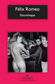 Discothèque | Félix Romeo