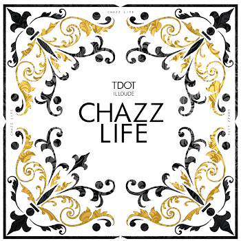CHAZZ LIFE ALBUM BY Tdot illdude