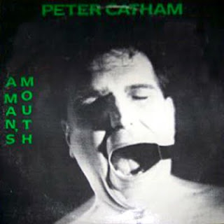 PETER CATHAM-A MAN'S MOUTH, LP, 1987, USA