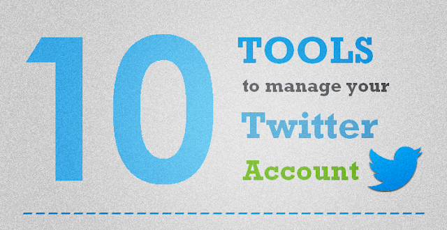 Image: 10 Tools To Manage Your Twitter Account - Social Media