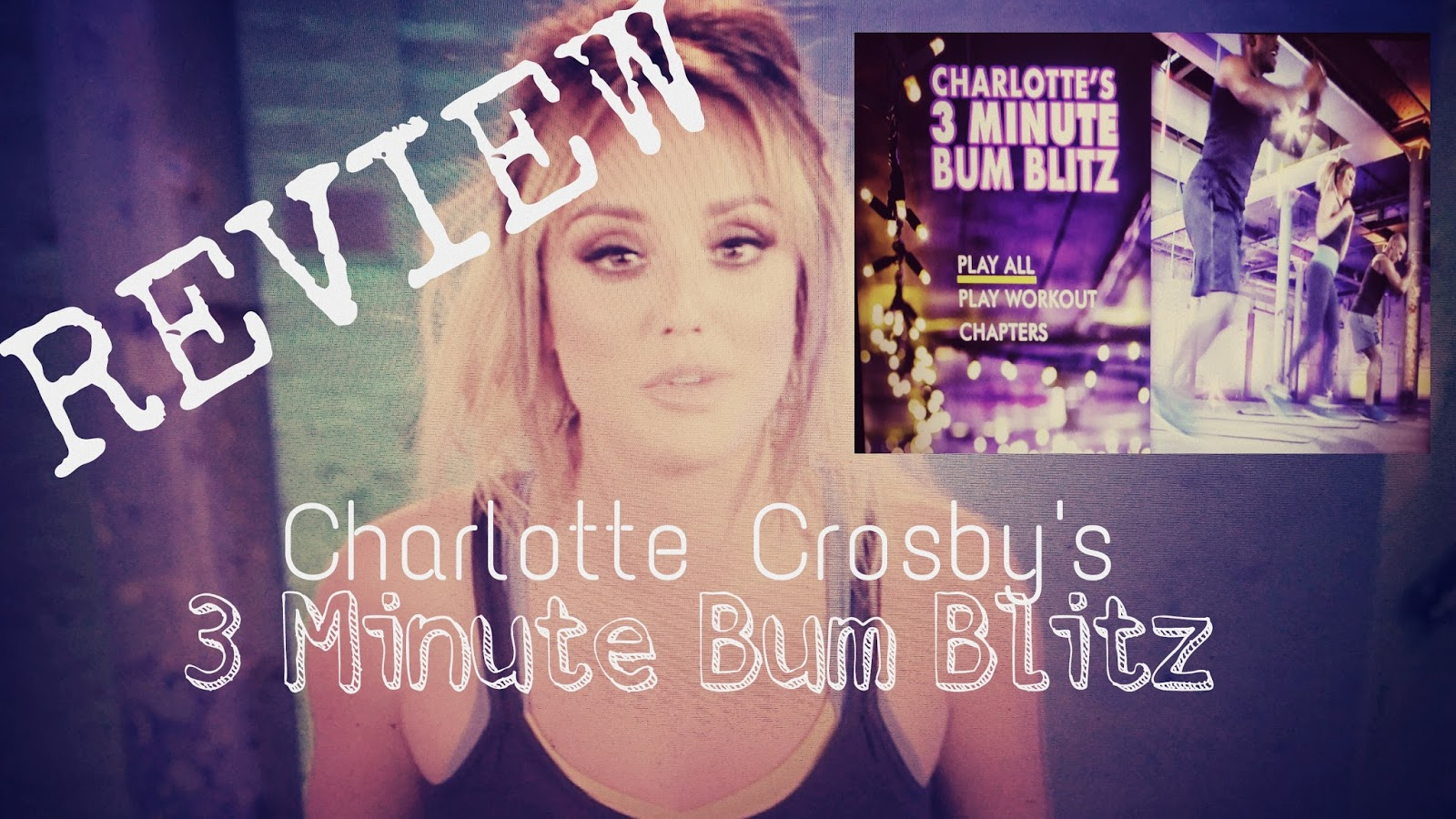 charlotte crosby's 3 minute bum blitz review