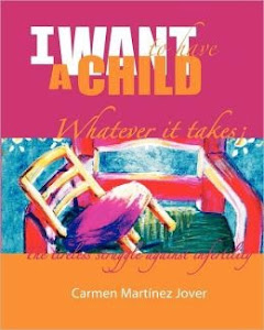 I Want to Have a Child: Whatever It Takes!