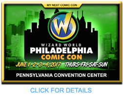 PHILADELPHIA WIZARD WORLD COMIC CON