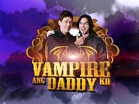 Vampire Ang Daddy Ko (lit. My Daddy is a Vampire) is an upcoming comedy sitcom starring Vic Sotto and his son, Oyo Boy Sotto. It will also be co-starred by...