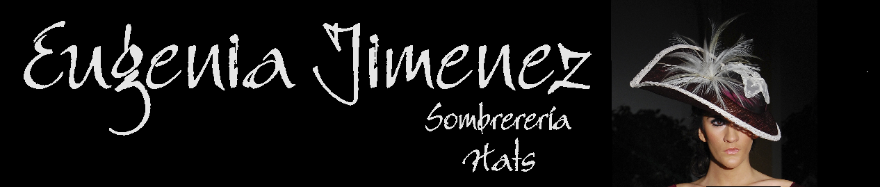 Eugenia Jiménez. ( Tocados, Pamelas y Sombreros )