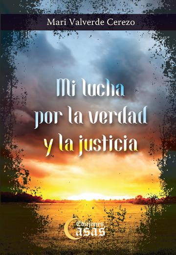 MI LUCHA POR LA VERDAD Y LA JUSTICIA