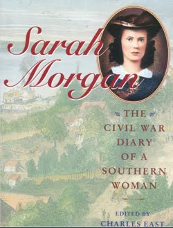 SARAH MORGAN <br> THE CIVIL WAR DIARY OF A SOUTHERN WOMAN