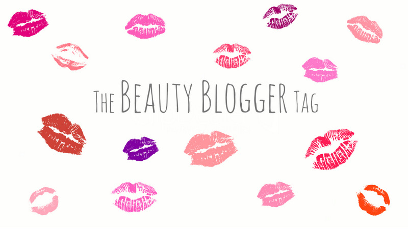 The Beauty Blogger Tag