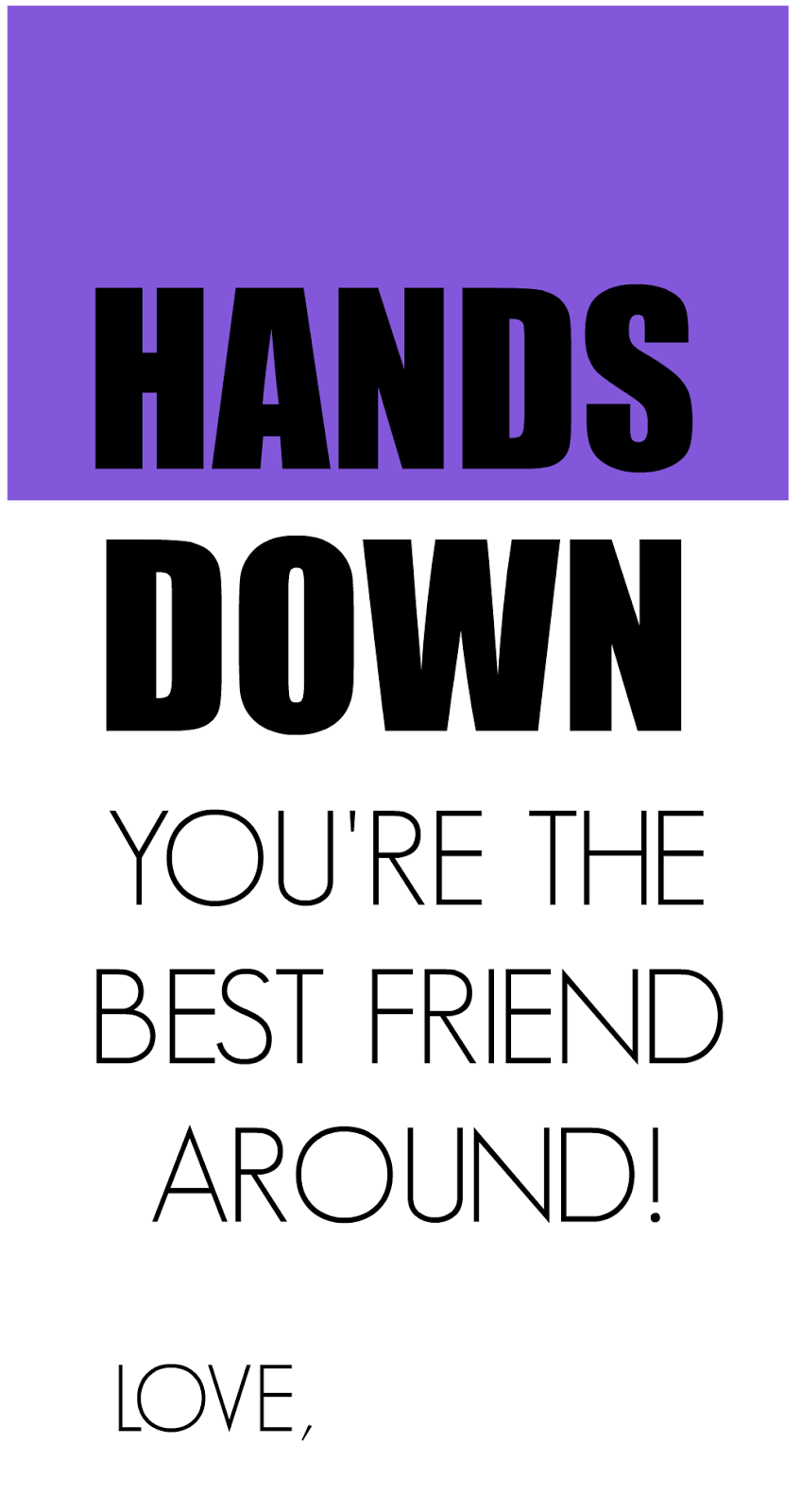 Clean image regarding hands down you're the best printable