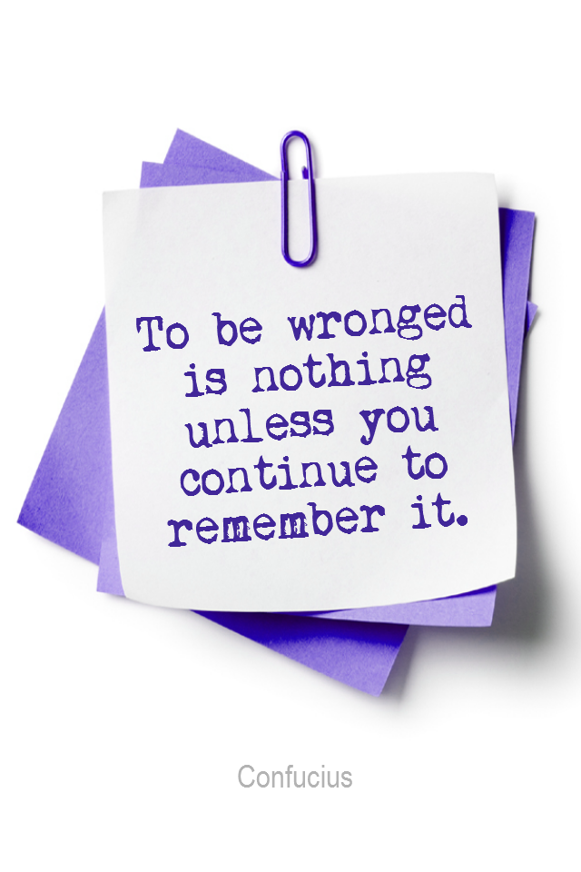 visual quote - image quotation for Releasing - To be wronged is nothing unless you continue to remember it. - Confucius