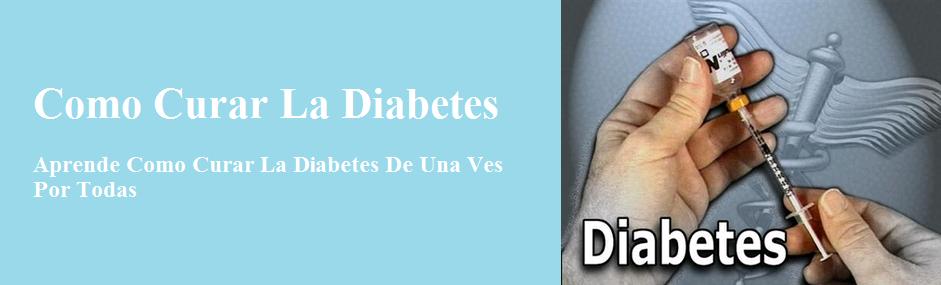 Como Curar Diabetes I La Tecnica Mas Eficaz