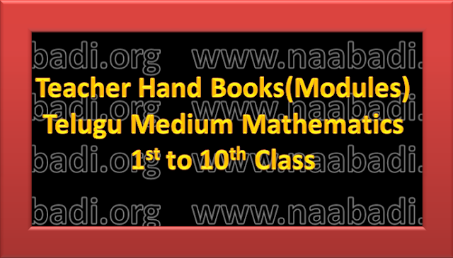 Teacher HandBook(Modules) -I to X Class Mathematics Telugu Medium (www.naabadi.org)