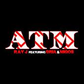 Ray J - ATM Feat. Migos & Dria