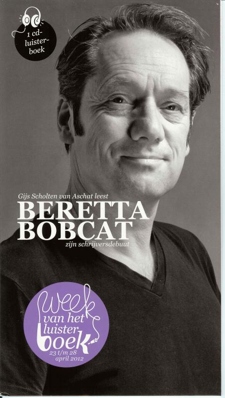 Elly Vernooij: Beretta bobcat / Gijs Scholten van Aschat
