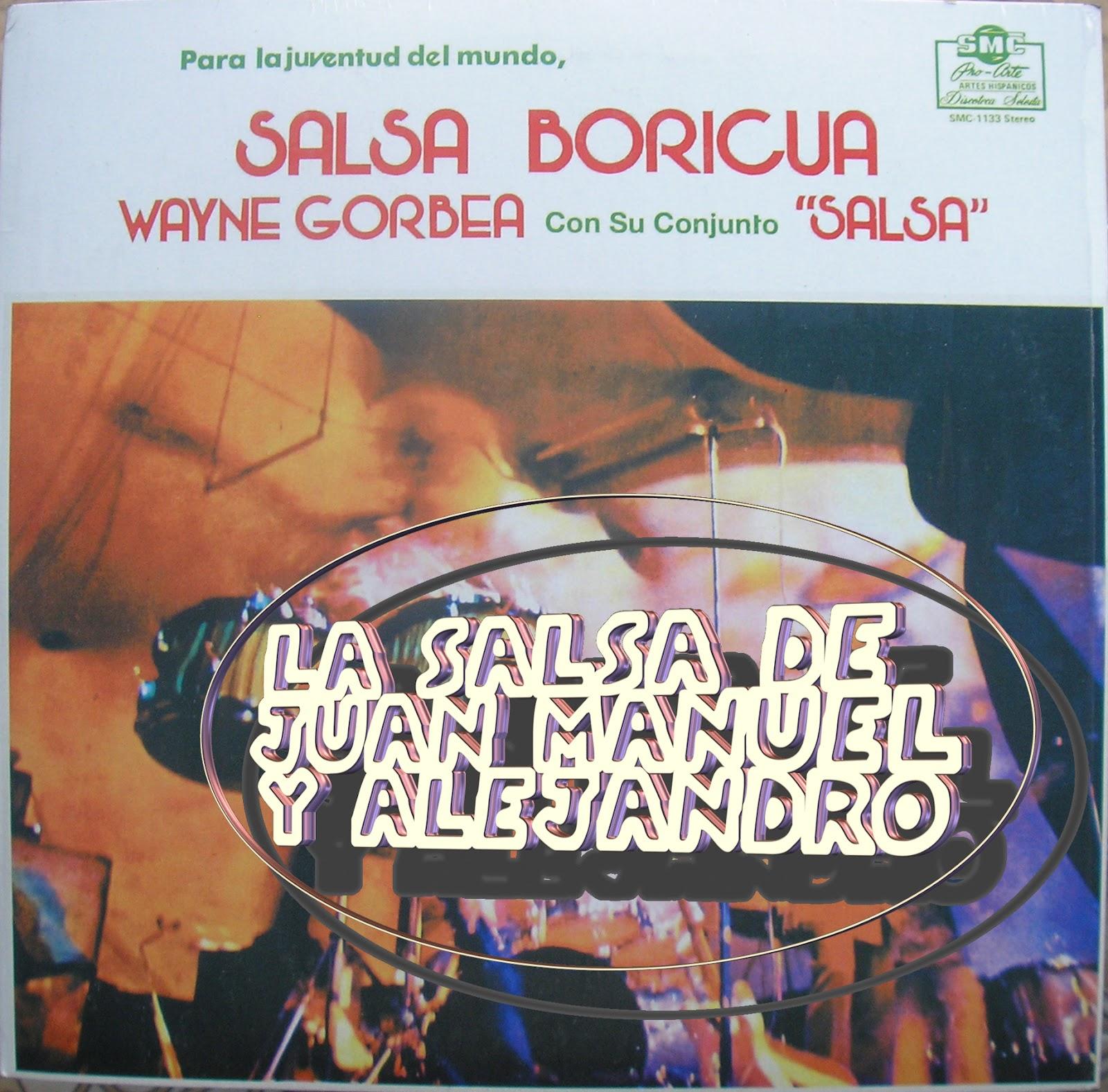Wayne Gorbea Y Su Conjunto Salsa La Salsa Del Conjunto Salsa Con Wayne Gorbea