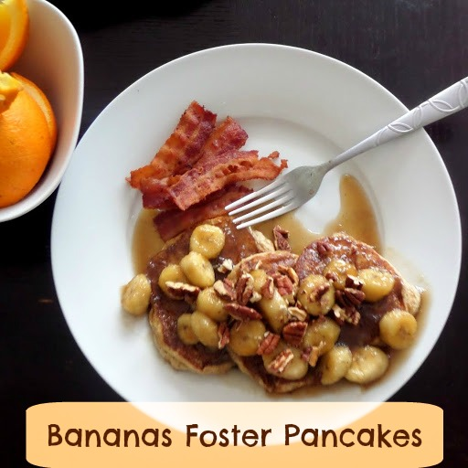 Bananas Foster Pancakes:  Whole wheat pancakes topped with sweet bananas in syrup.