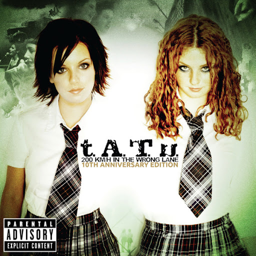 [Album] t.A.T.u. – 200 KM/H In the Wrong Lane (10th Anniversary Edition)