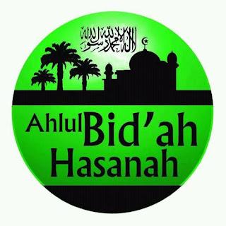 ahlul bid'ah hasanah
