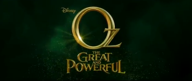 Oz The Great and Powerful 2013 film title from Walt Disney Pictures directed by Sam Raimi starring James Franco, Mila Kunis, Rachel Weisz, Michelle Williams, Zach Braff