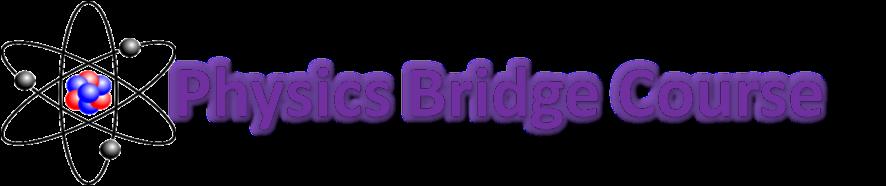 Physics Bridge Course