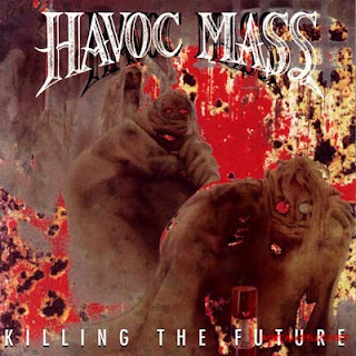 Havoc Mass - Killing The Future (1993)