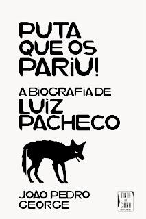 Puta que os Pariu!, João Pedro George, Luiz Pacheco