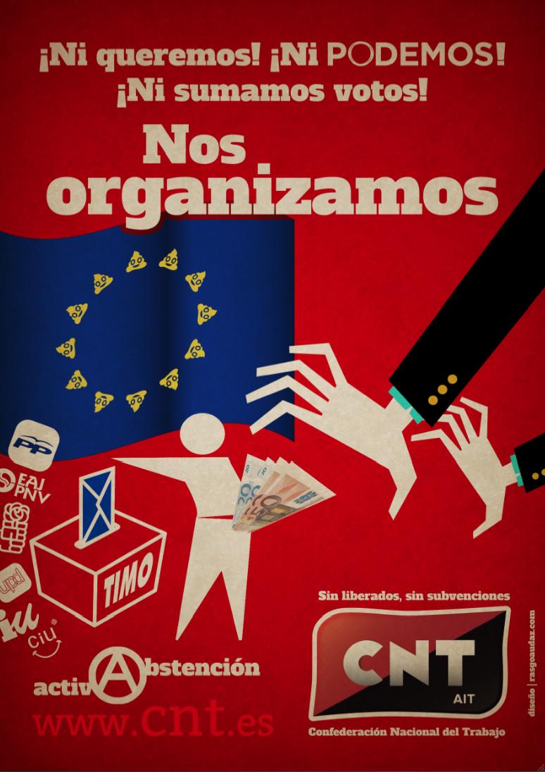 http://cnt.es/noticias/podemos-perder-el-tiempo-votando-o-podemos-organizarnos