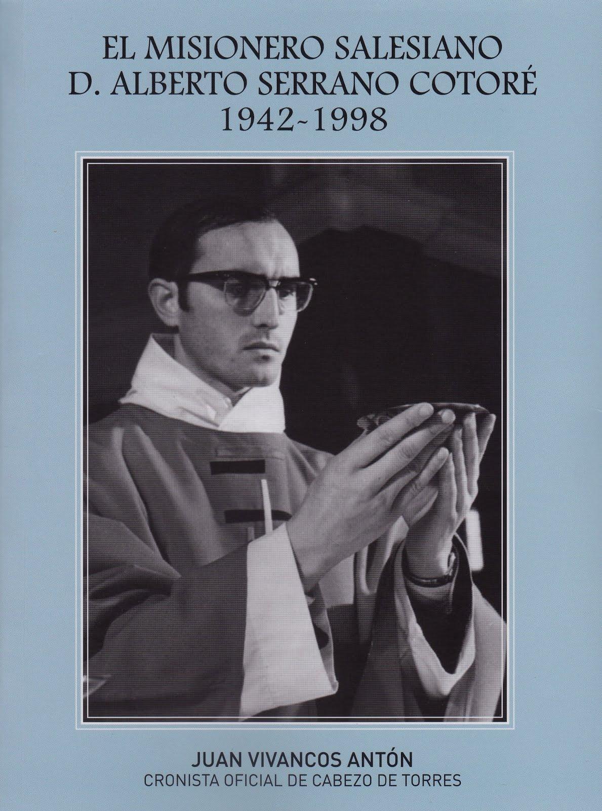 El misionero salesiano D. Alberto Serrano Cotoré 1942-1998