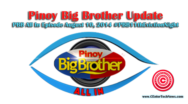 Pinoy Big Brother Update: PBB All In Episode August 10, 2014 #PBB11thEvictionNight