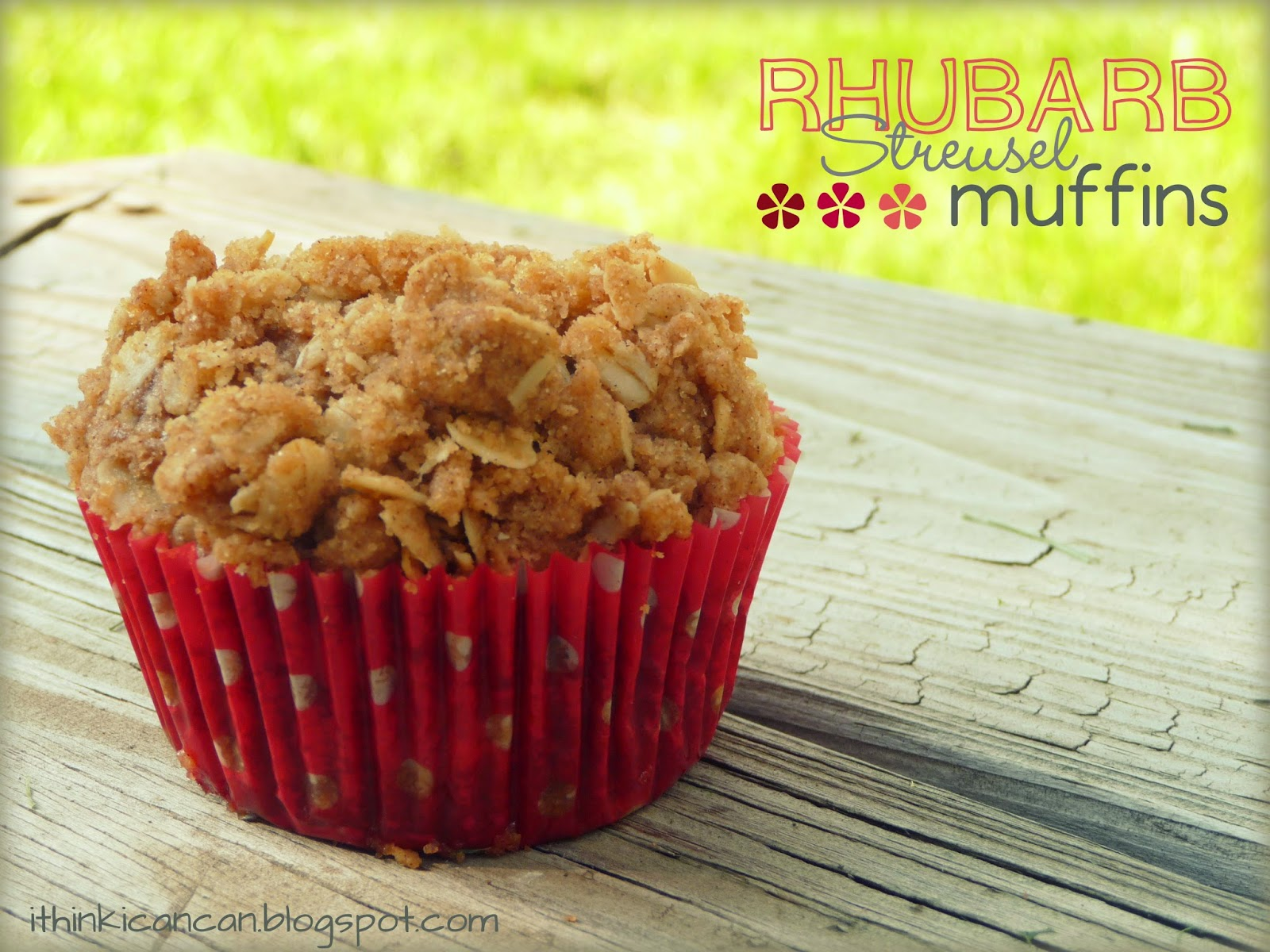 {I Think I Can} Rhubarb Streusel Muffins
