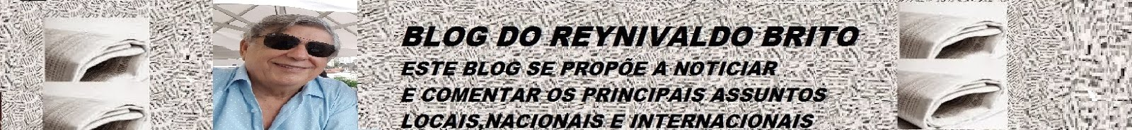 BLOG  DO REYNIVALDO  BRITO