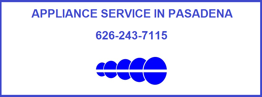 Appliance Service in Pasadena - (626) 243-7115