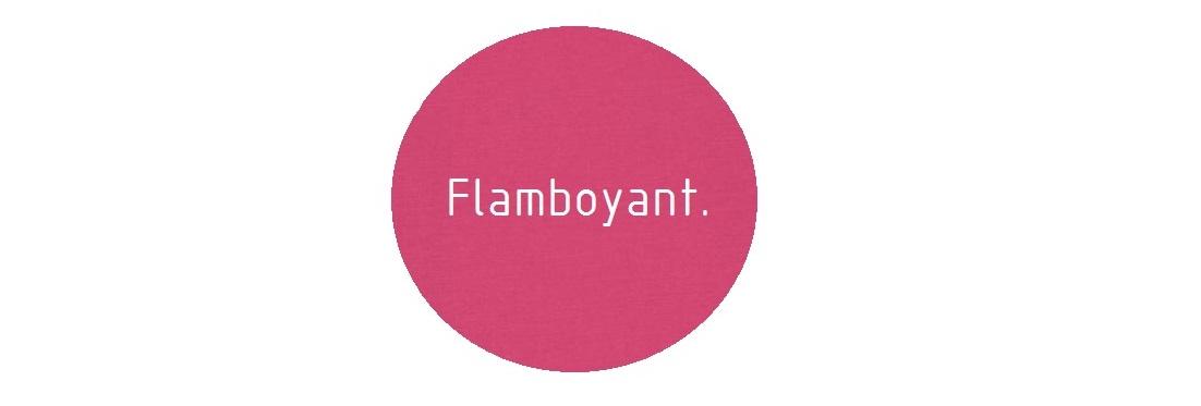 Flamboyant.