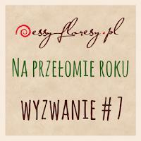 http://essy-floresy.blogspot.com/2016/01/wyzwanie-7-na-przeomie-roku.html